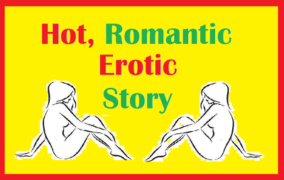 Write an erotica or short erotic story for you of 500 words