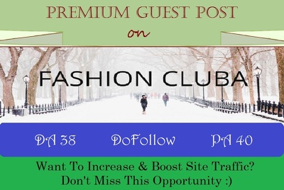 Submit A Guest Post on Fashion Site Fashioncluba.com