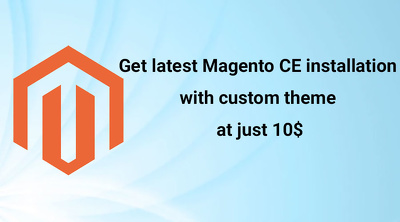 Give you latest Magento CE installation with custom theme at 10$