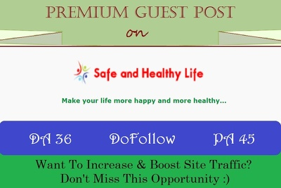 Write & Submit A Guest Post on Safeandhealthylife.com
