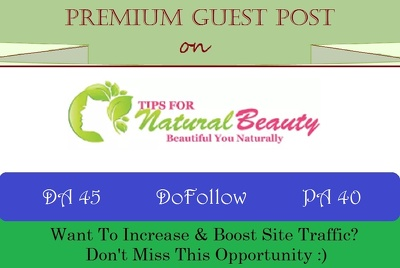 Publish A Guest Post on Tipsfornaturalbeauty.com - DoFollow