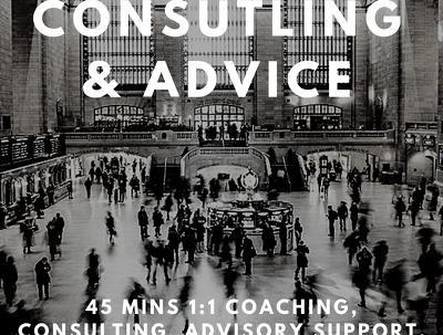 Give you 45 mins of business advice and coaching