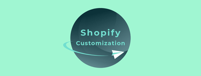 Assist with Shopify customization