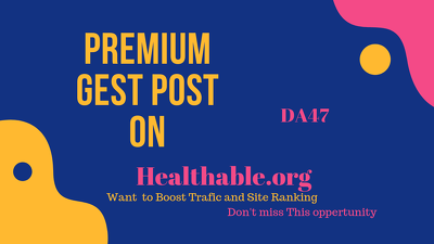 Publish a guest post on Healthable.org DA 47