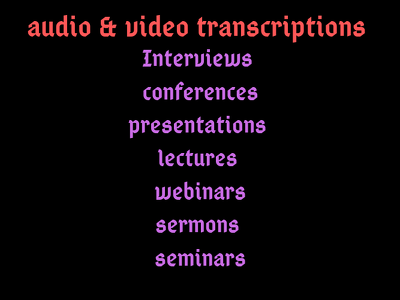 Provide quality audio and video transcriptions