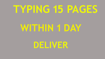 TYPE  15 pages within 1 day Deliver