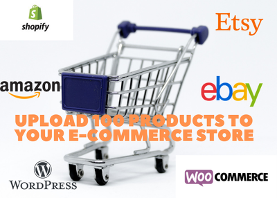 Upload 100  Products To Your E-commerce Store