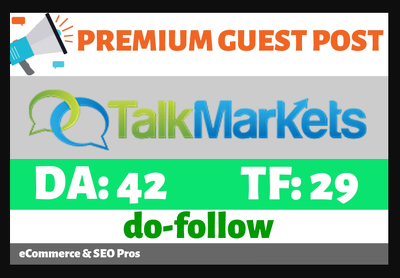 Publish guest post on Talkmarkets.com with Do-follow Backlink