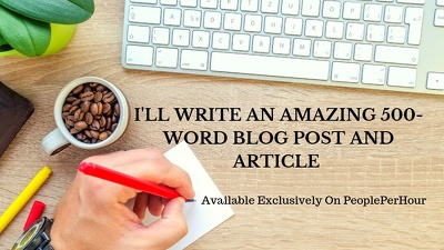 Write amazing 500 words SEO blog posts and articles