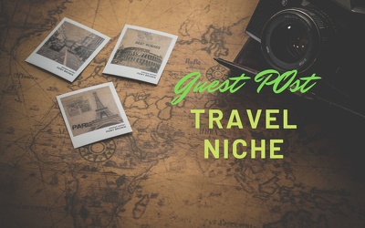TOP 5 Guest post on quality Travel websites DA 1000 word article