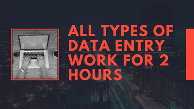 Do all types of Data Entry jobs for 2 hours