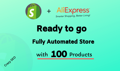 Create Automated Shopify Aliexpress Dropship Store, 100 Products