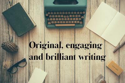 Create original and engaging content for blogs, websites etc.
