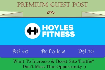 Write & Submit A Guest Post on Health Site Hoylesfitness.com