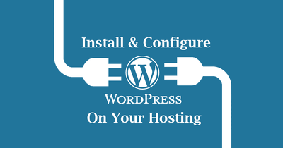 Install and configure Wordpress on your hosting