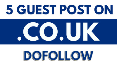 Write and Publish 5 Guest Posts on .CO.UK Sites/Blogs