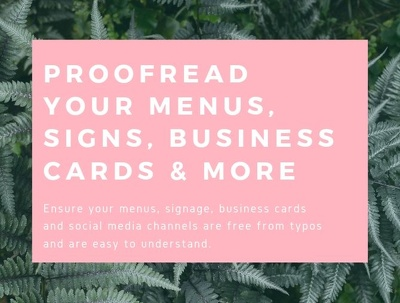 Proofread your business signage, menus, business cards and more