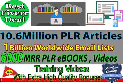 Send 10.6 Million PLR Articles 6000 MRR & PLR Ebooks, Videos