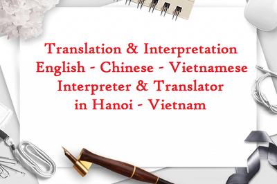 Be English Chinese Vietnamese Interpreter Translator in Vietnam
