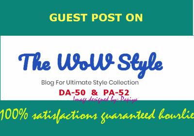 Publish Dofollow guestpost on Thewowstyle.com ( DA-50 & PA-52 )