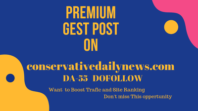 Publish a guest post on conservativedailynews.com – DA 55