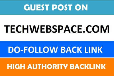 Publish Guest Post On Techwebspace.com with Dofollow Backlink