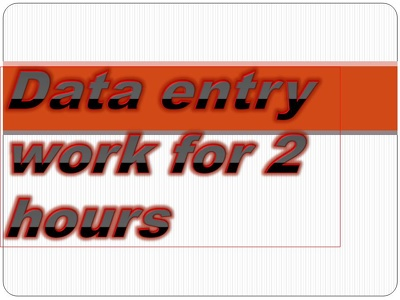 Do all type of data entry work 2 hours
