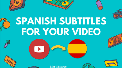 Add Spanish subtitles to your video