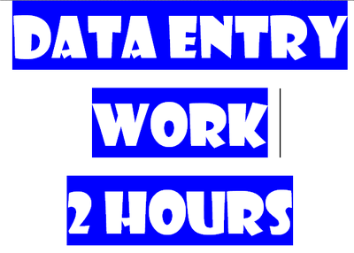 Do all types Data entry work for 2 hours