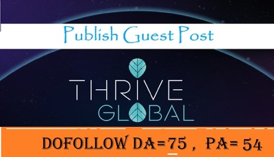 Publish A Guest Post on ThriveGlobal, Thriveglobal.com