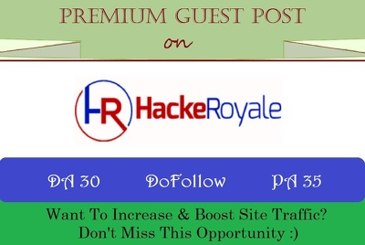 Submit A Guest Post on HackeRoyale.com with DoFollow Backlink