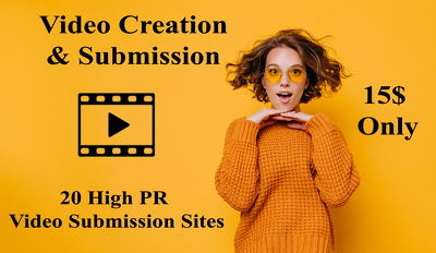 Video Creation And Video Submission On 20 High PR Sites