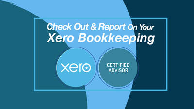 Check out and report on your Xero Bookkeeping System
