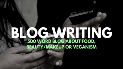 Write a 500 word blog about food, beauty/makeup or veganism