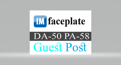 Publish guest post on imfaceplate with dofollow link DA-50,PA-58