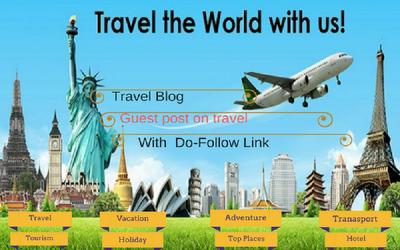 Write & Publish Guest Post On 5 Dofollow Travel Blogs