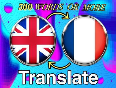 Translate 500 words from English to French or vice versa
