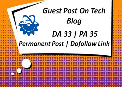Write and Submit Guest Post On Tech Blog