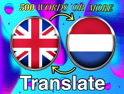 Translate from English to Dutch or vice versa up to 500 words