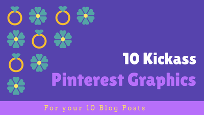Design 10 Highly Engaged Pinterest Graphics for your Blog Posts