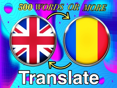 Translate from English to Romanian or vice versa(500 words)