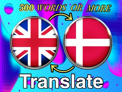 Translate from English to Danish or vice versa up to 500 words