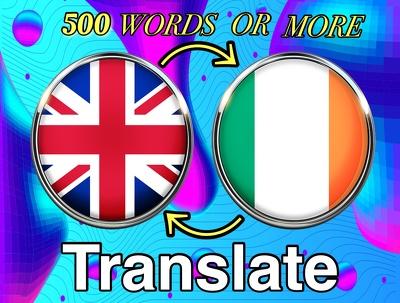 Translate 500 word from English to Irish or Irish to English