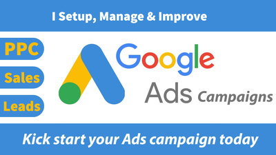 I Will Setup And Manage Your Google Ads Adwords PPC Campaigns