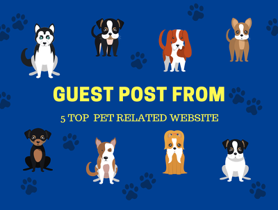 Provide Guest Post from 5 Top Pet Related Website