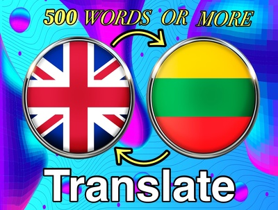 Translate from English to Lithuanian or vice versa (500 words)