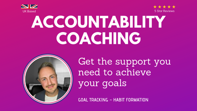 Be your accountability coach and help you achieve your goals