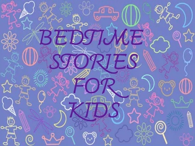 Write bedtime stories for Kids