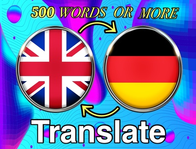 Translate 500 words from English to German/ German to English