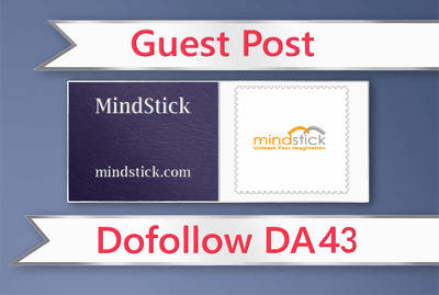 Publish a guest Post on Mindstick. com DA-43 Dofollow Backlink
